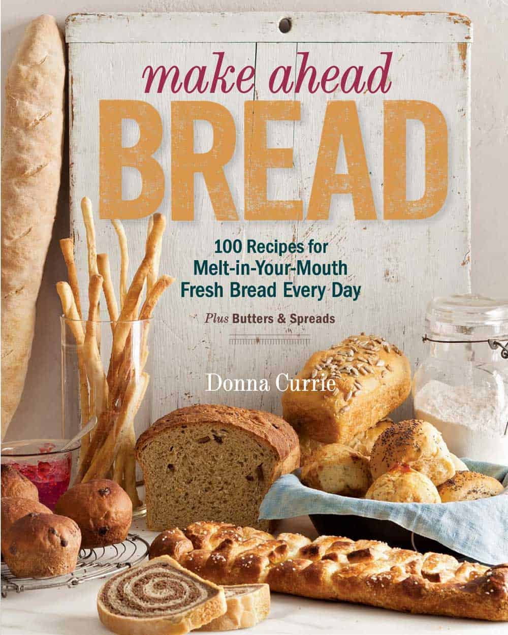 Make Ahead Bread by Donna Currie | Mother Would Know